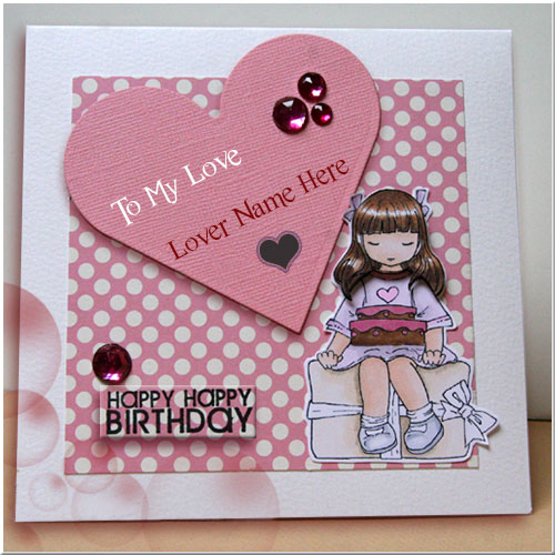 Write name on happy birthady wishes cards for lover happy birthday greeting card for lover with custom name bookmarktalkfo Images